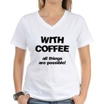 Coffee All Things Are Possible Women's V-Neck T-Sh