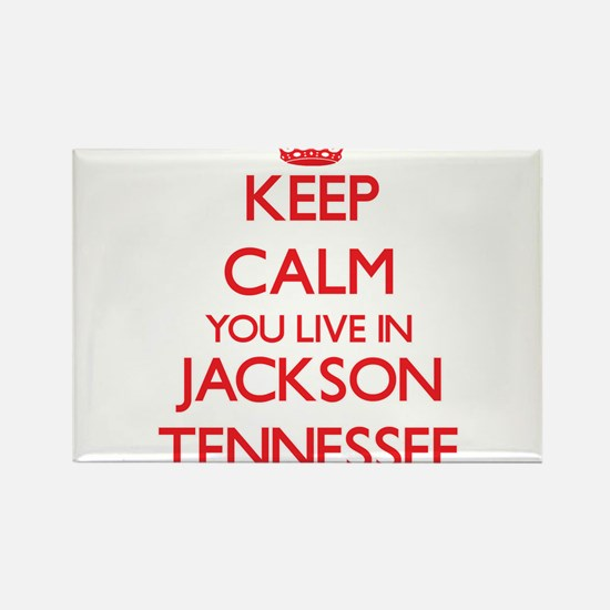 Keep calm you live in Jackson Tennessee Magnets
