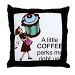 Coffee Perks Me Up Throw Pillow