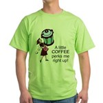 Coffee Perks Me Up Green T-Shirt
