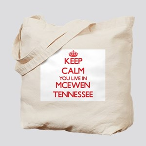 Keep calm you live in Mcewen Tennessee Tote Bag