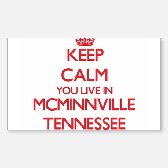Keep calm you live in Mcminnville Tennesse Decal