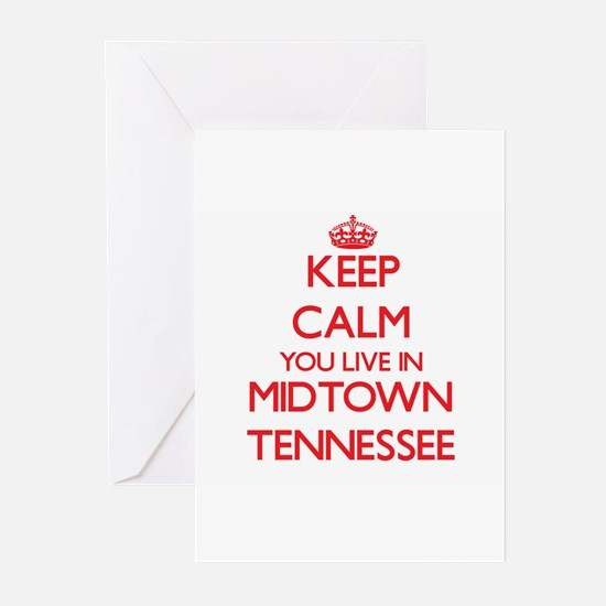 Keep calm you live in Midtown Tenne Greeting Cards