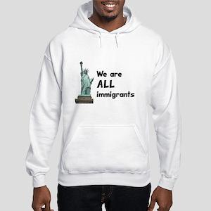 We're all immigrants Hooded Sweatshirt
