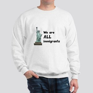 We're all immigrants Sweatshirt
