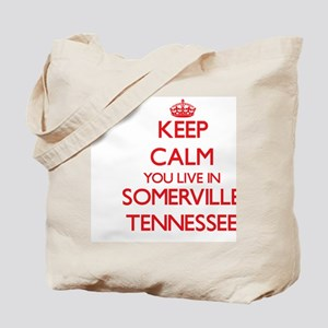 Keep calm you live in Somerville Tennesse Tote Bag