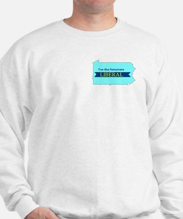 True Blue Pennsylvania LIBERAL Sweatshirt