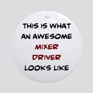 awesome mixer driver Round Ornament