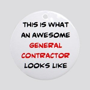 awesome general contractor Round Ornament