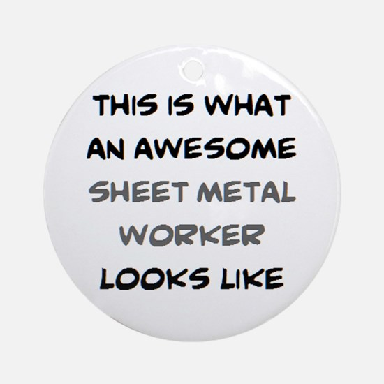 awesome sheet metal Round Ornament