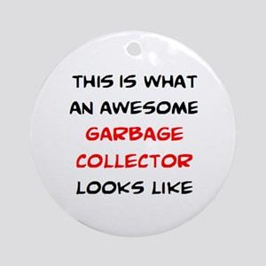 awesome garbage collector Round Ornament