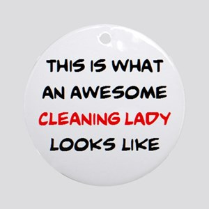 awesome cleaning lady Round Ornament
