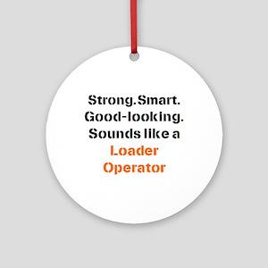 loader operator sound Round Ornament