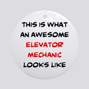 awesome elevator mechanic Round Ornament