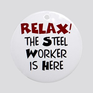 steel worker here Round Ornament