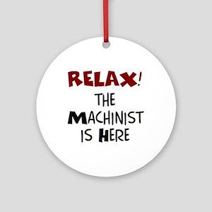 machinist here Round Ornament