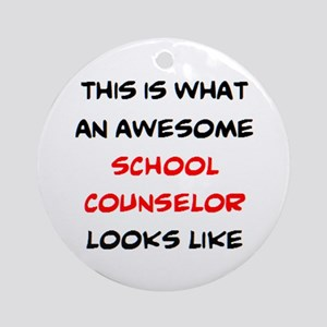 awesome school counselor Round Ornament