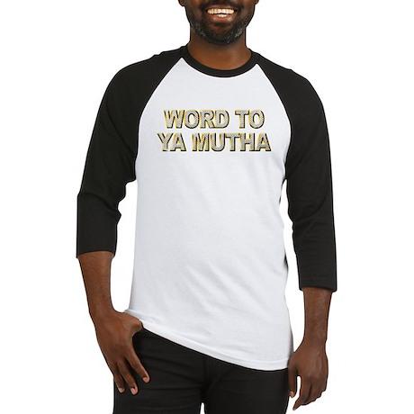 Word To Ya Mutha Baseball Jersey