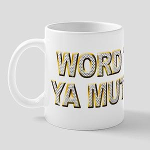 Word To Ya Mutha Mug