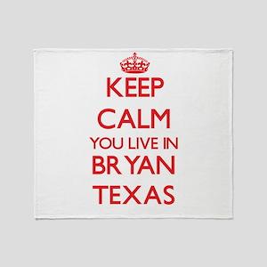 Keep calm you live in Bryan Texas Throw Blanket