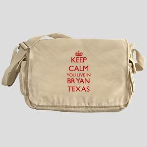 Keep calm you live in Bryan Texas Messenger Bag