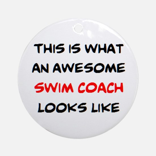 awesome swim coach Round Ornament