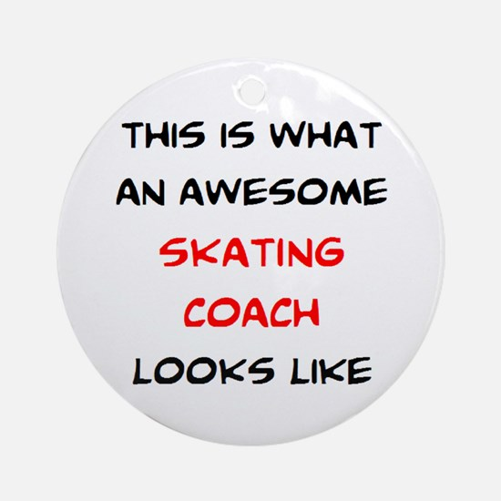 awesome skating coach Round Ornament