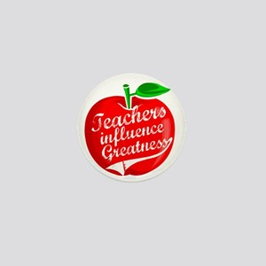 Teachers Influence Greatness Mini Button