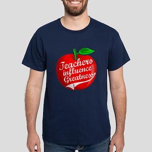 Teachers Influence Greatness Dark T-Shirt