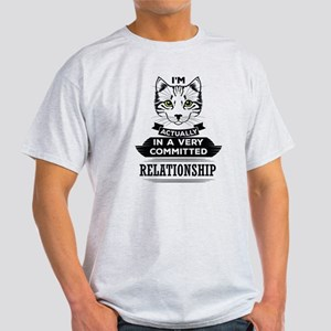 I Am Cat Actually In A Very Commited Relationship