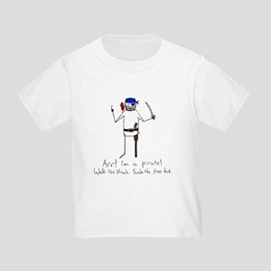 I'm a pirate! Toddler T-Shirt