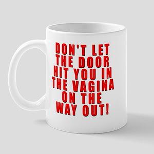 Don't Let the Door Hit You in Mug