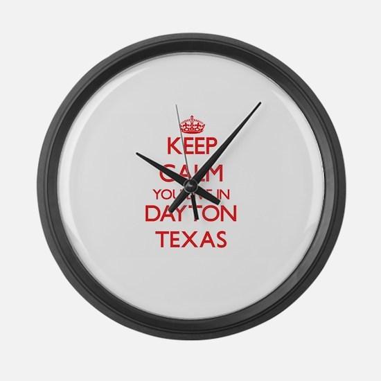 Keep calm you live in Dayton Texa Large Wall Clock
