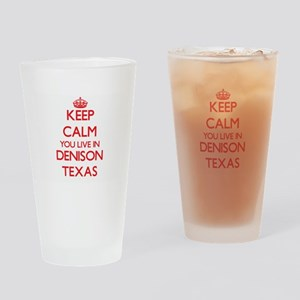 Keep calm you live in Denison Texas Drinking Glass
