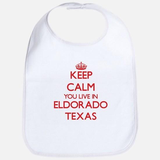Keep calm you live in Eldorado Texas Bib