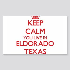Keep calm you live in Eldorado Texas Sticker