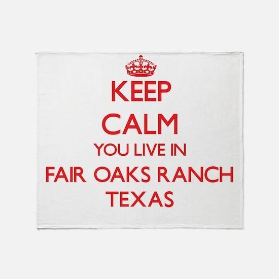 Keep calm you live in Fair Oaks Ranc Throw Blanket