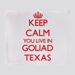 Keep calm you live in Goliad Texas Throw Blanket