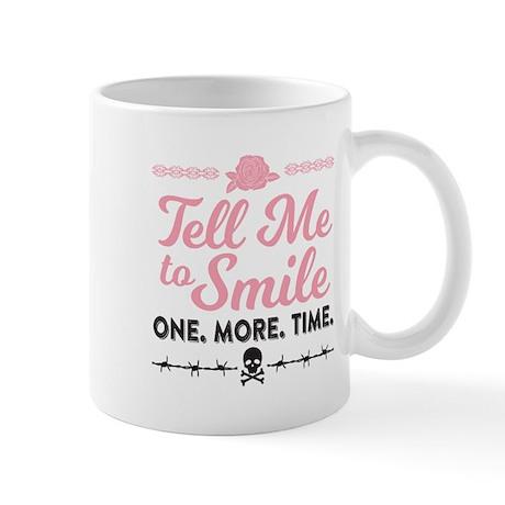 Tell Me to Smile Mugs