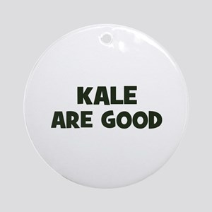 kale are good Ornament (Round)