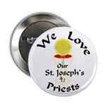 We Love Our St. Joseph's Priests Button (100 pack)
