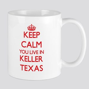 Keep calm you live in Keller Texas Mugs