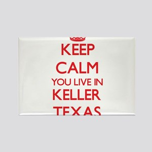 Keep calm you live in Keller Texas Magnets
