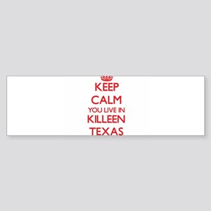 Keep calm you live in Killeen Texas Bumper Sticker