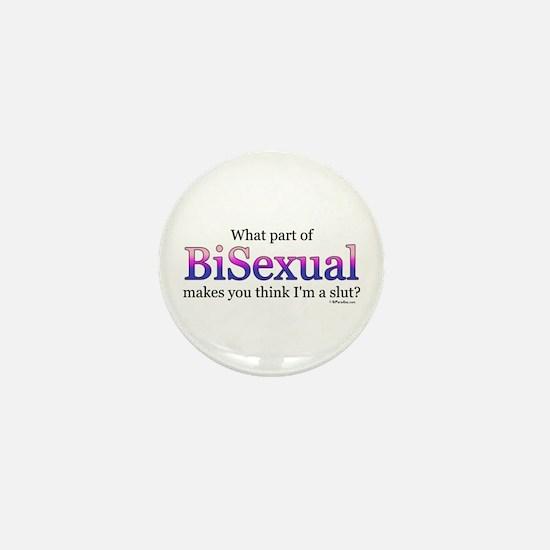 Bisexual... not a slut Mini Button