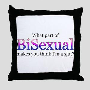 Bisexual... not a slut Throw Pillow