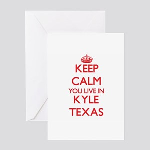 Keep calm you live in Kyle Texas Greeting Cards