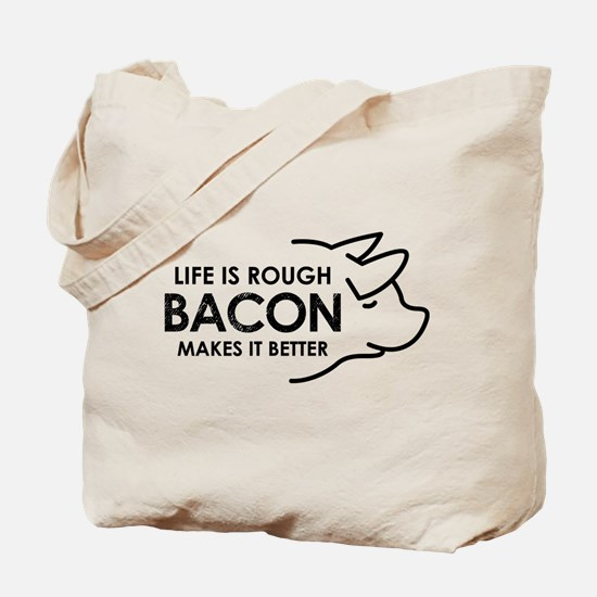 Life Is Rough Bacon 3 Tote Bag