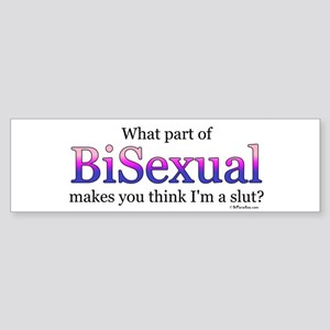 Bisexual... not a slut Bumper Sticker