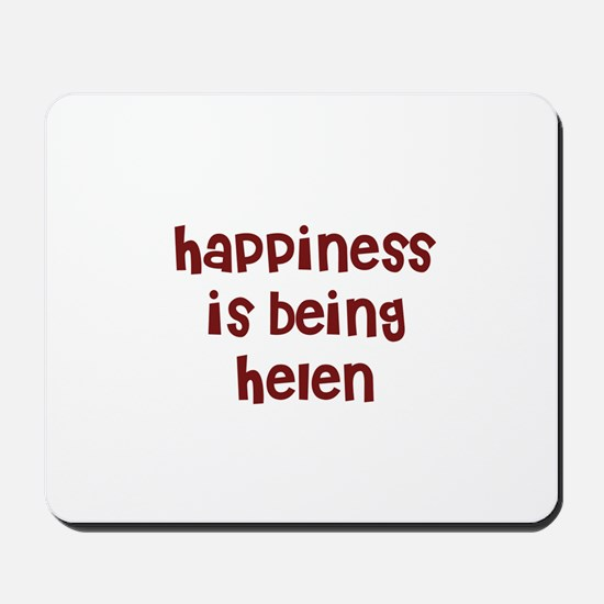 happiness is being Helen Mousepad